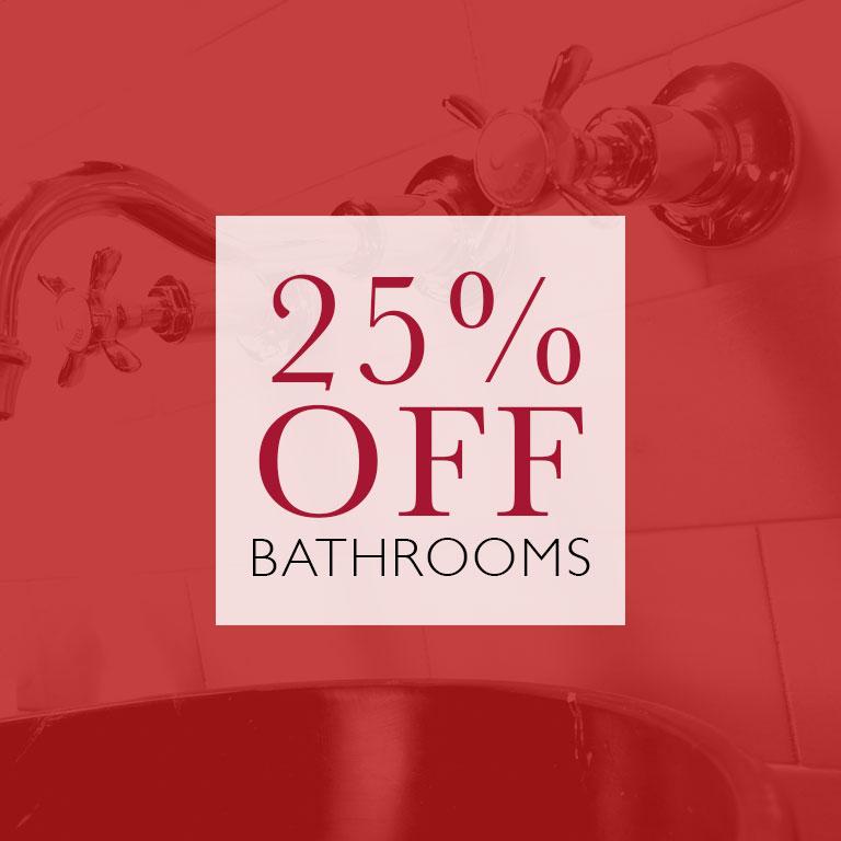 Bathrooms 25% OFF