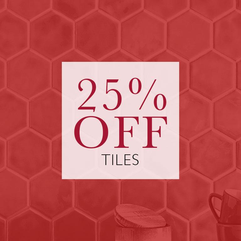 Tiles 25% OFF